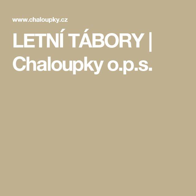 LETNÍ TÁBORY | Chaloupky o.p.s.