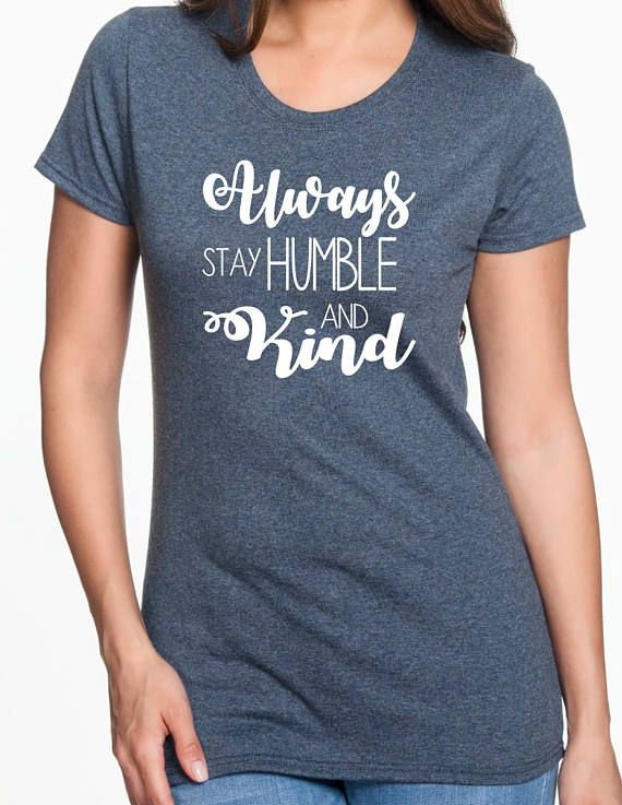 Always Stay Humble And Kind T-shirt Inspirational Graphic
