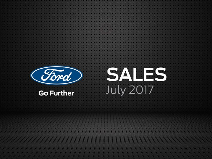 Ford Sales July 2017