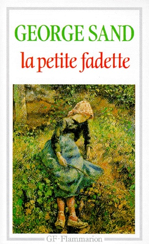 """George SAND - """"Il vit la petite-fille de la mère Fadet, qu'on appelait dans le pays la petite Fadette... Chacun en la voyant s'imaginait voir le follet, tant elle était petite, maigre ébouriffée et hardie"""""""