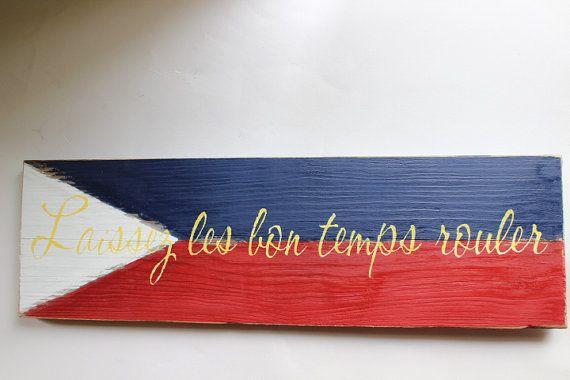 Wood Cajun sign.  #Cajun #flag #letthegoodtimesroll #Laissezlesbonstempsroulez