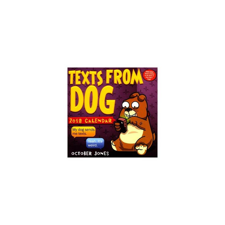 Texts from Dog 2018 Calendar (Paperback) (October Jones)