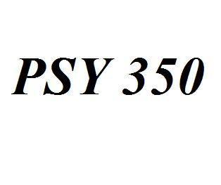 PSY 350 Entire Class Course Answers Here: http://www.scribd.com/collections/4316392/PSY-350