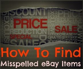Misspelled eBay Items: How to find Misspelled Words on Auction Listings and grab a bargain