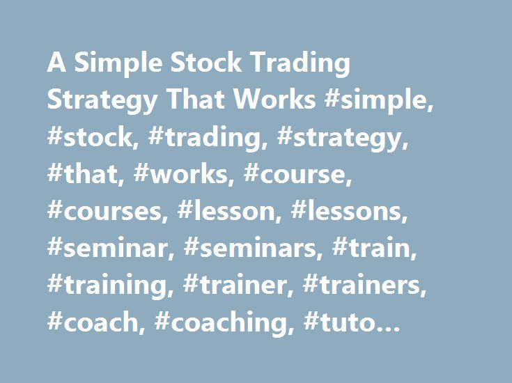 A Simple Stock Trading Strategy That Works #simple, #stock, #trading, #strategy, #that, #works, #course, #courses, #lesson, #lessons, #seminar, #seminars, #train, #training, #trainer, #trainers, #coach, #coaching, #tuto… http://washington.remmont.com/a-simple-stock-trading-strategy-that-works-simple-stock-trading-strategy-that-works-course-courses-lesson-lessons-seminar-seminars-train-training-trainer-trainers-coac/  # Это видео недоступно. A Simple Stock Trading Strategy That Works…