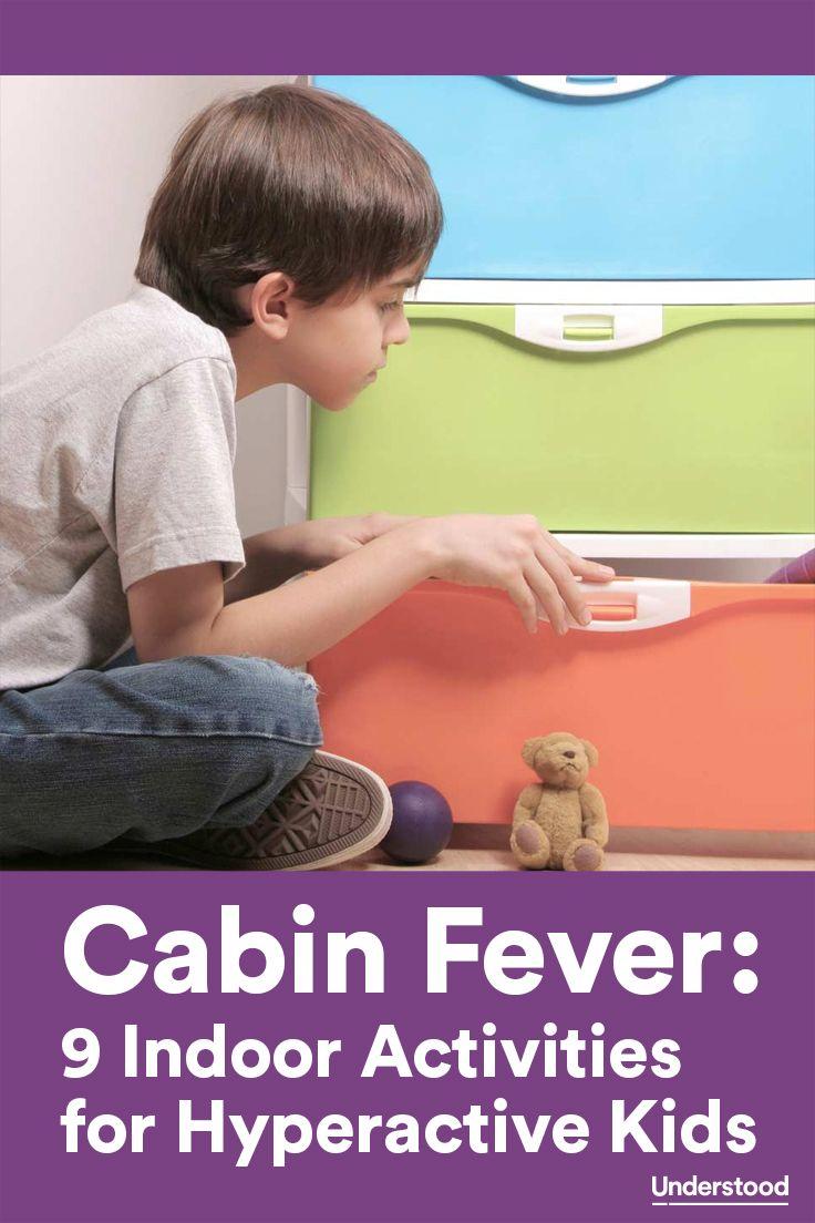 Cabin Fever: 9 Indoor Activities for Hyperactive Kids ...