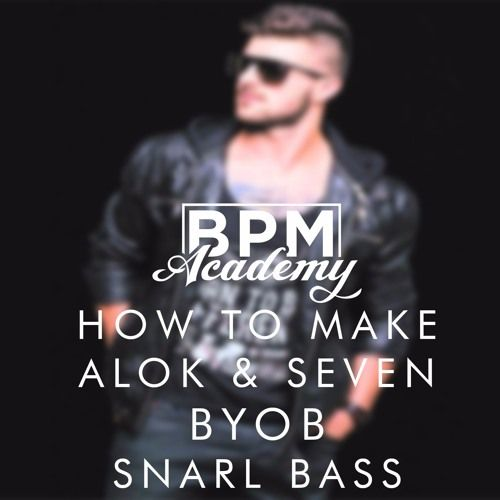Alok & Sevenn - BYOB SNARL BASS [NI: Massive Patch  Project File] by BPM Academy [Peep This]