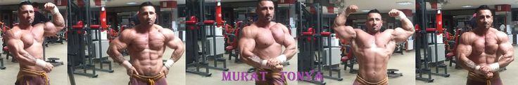 Murat Tonya .Turkish bodybuilder.
