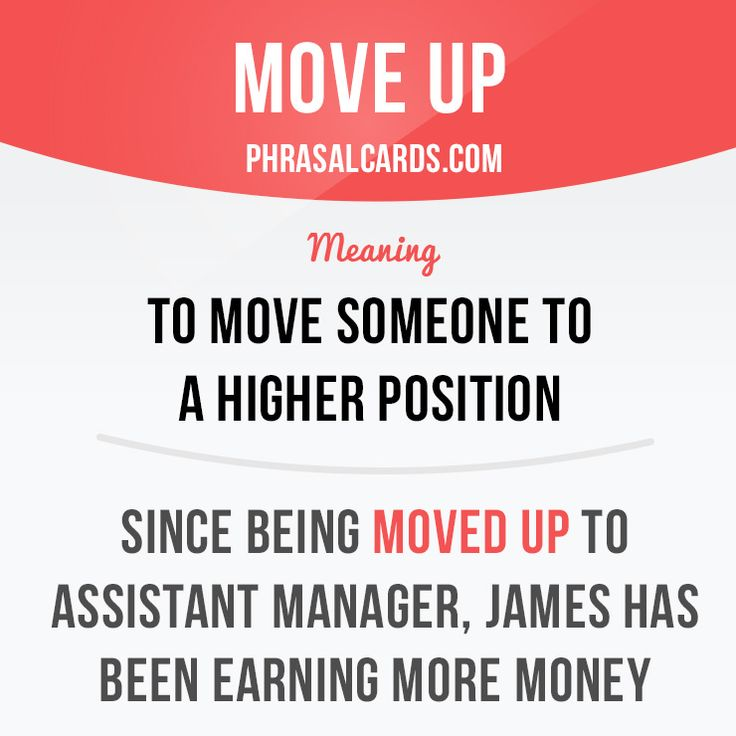 """Move up"" means ""to move someone to a higher position"". Example: Since being moved up to assistant manager, James has been earning more money. #phrasalverb #phrasalverbs #phrasal #verb #verbs #phrase #phrases #expression #expressions #english #englishlanguage #learnenglish #studyenglish #language #vocabulary #dictionary #grammar #efl #esl #tesl #tefl #toefl #ielts #toeic #englishlearning #vocab #wordoftheday #phraseoftheday"