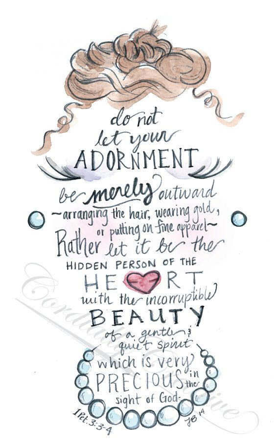 """rather let it be the hidden person of the heart"" 1 Peter 3:3-4♥"