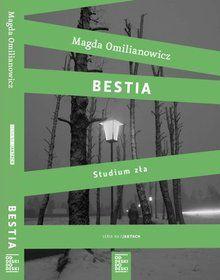 Bestia. Studium zła-Omilianowicz Magda