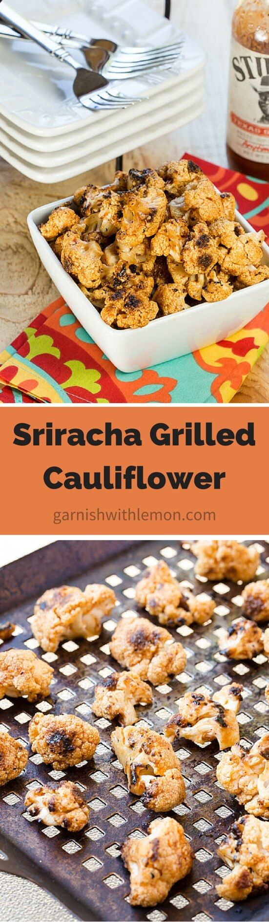 Say no to boring cauliflower! Our Sriracha Grilled Cauliflower is a quick, easy and super flavorful side dish that you can't get enough of. ~ http://www.garnishwithlemon.com