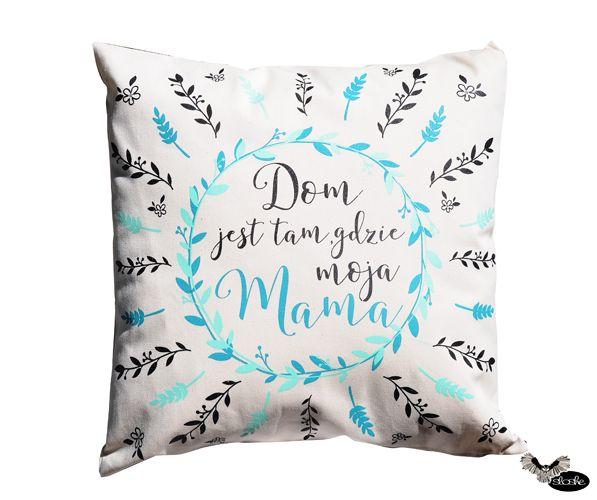 Dom jest tam gdzie moja mama, poduszka dekoracyjna