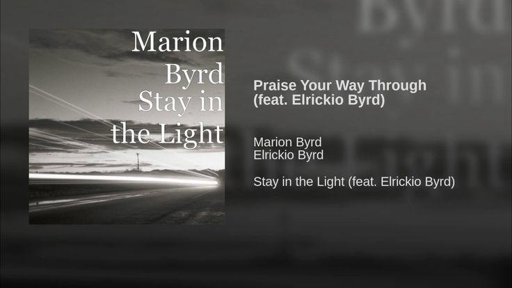 Praise Your Way Through (feat. Elrickio Byrd)