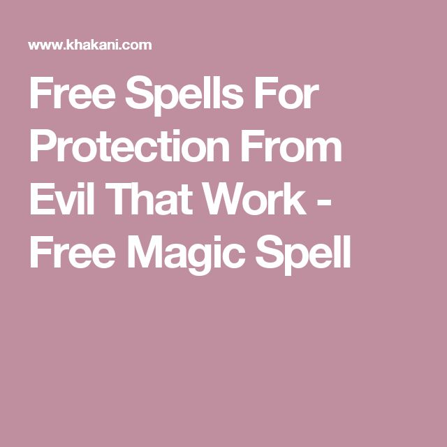 Free Spells For Protection From Evil That Work - Free Magic Spell