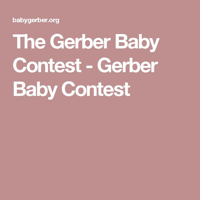The Gerber Baby Contest - Gerber Baby Contest