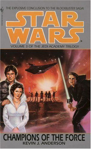 Champions of the Force (Star Wars: The Jedi Academy Trilogy, Vol. 3) by Kevin J. Anderson. $7.99. Author: Kevin J. Anderson. Series - Star Wars (Book 3). Publisher: Spectra; First Edition edition (September 1, 1994)