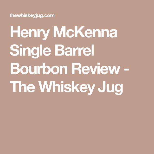 Henry McKenna Single Barrel Bourbon Review - The Whiskey Jug