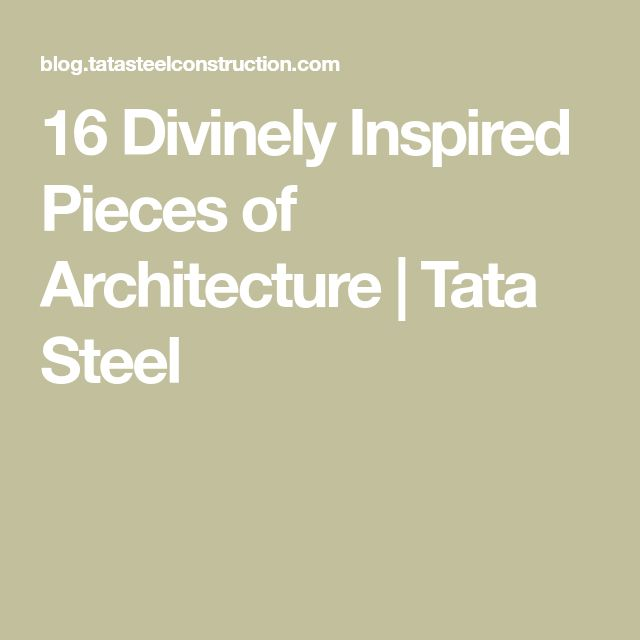 16 Divinely Inspired Pieces of Architecture | Tata Steel #religiousarchitecture