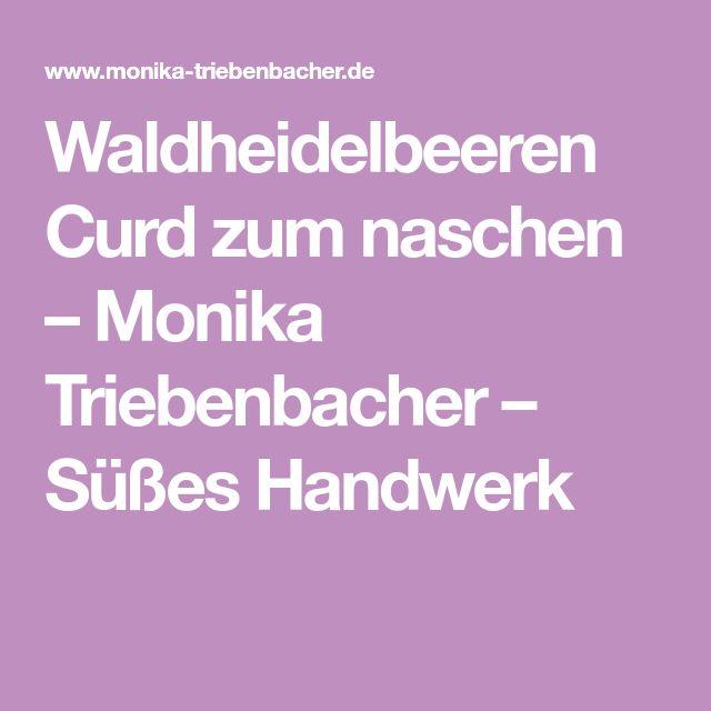 Waldheidelbeeren Curd zum naschen – Monika Triebenbacher – Süßes Handwerk