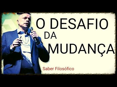 """O DESAFIO DA MUDANÇA"" ● Leandro Karnal ● Palestra"