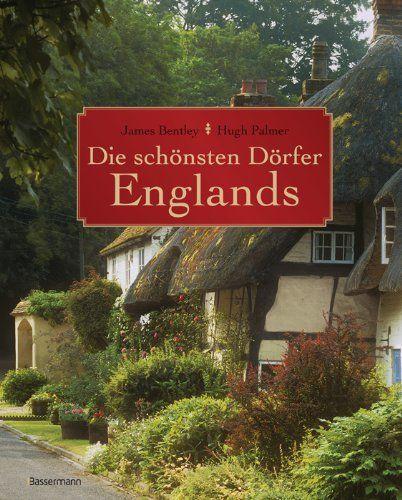 Die schönsten Dörfer Englands von James Bentley, http://www.amazon.de/