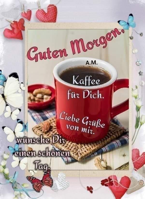 Guten morgen kaffee für dich bilder