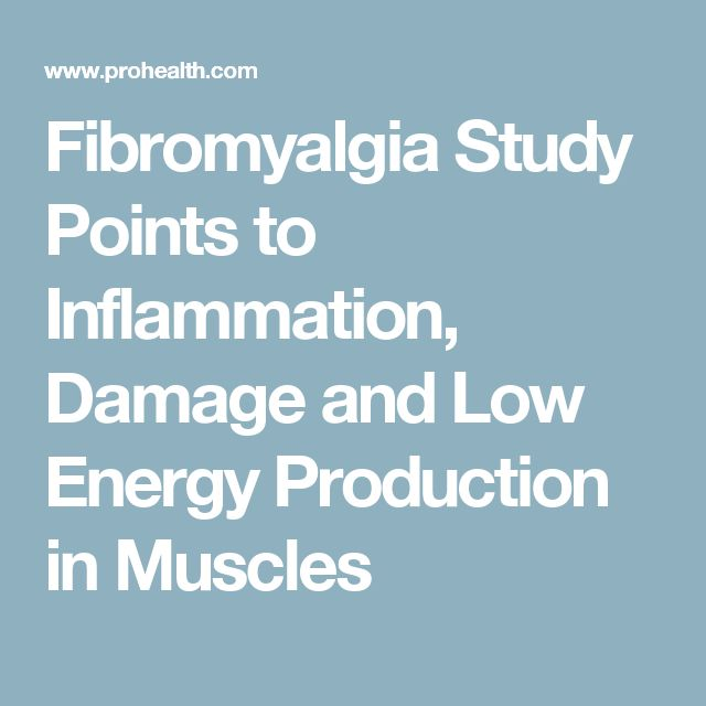 Fibromyalgia Study Points to Inflammation, Damage and Low Energy Production in Muscles