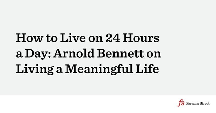 Arnold Bennett's How to Live on 24 Hours a Day explores a meaningful life by addressing the age-old question: how can we make the best use of our time?