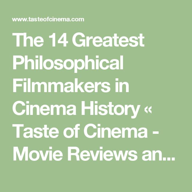 The 14 Greatest Philosophical Filmmakers in Cinema History «  Taste of Cinema - Movie Reviews and Classic Movie Lists
