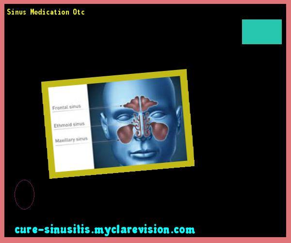 Sinus Medication Otc 074539 - Cure Sinusitis