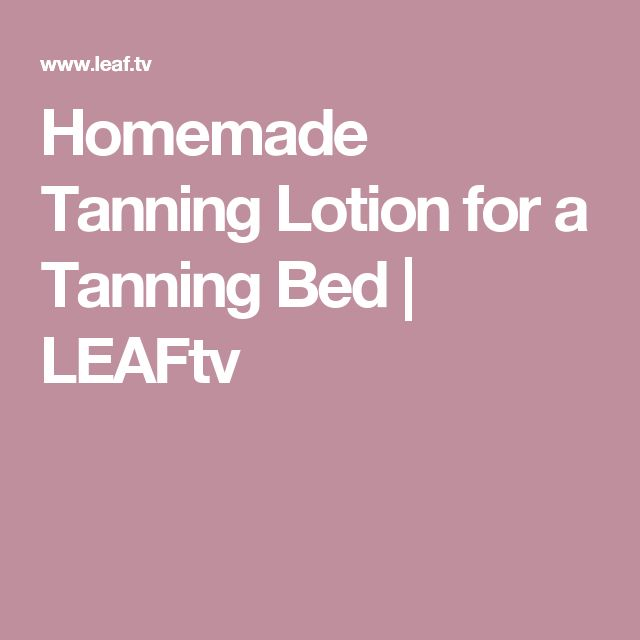 Homemade Tanning Lotion for a Tanning Bed | LEAFtv