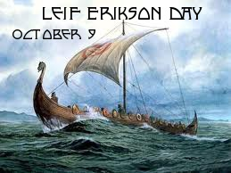 Leif Erikson is believed to have been the first European to arrive in North America-- nearly 500 years before Columbus. It has been a holiday since 1964. The date was chosen because the ship Restauration from Stavanger, Norway, arrived in New York Harbor on October 9, 1825, at the start of the first organized immigration from Norway to the United States