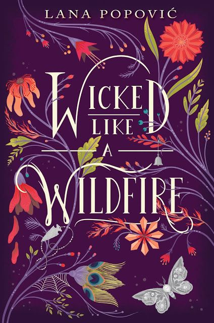 Cover Reveal: WICKED LIKE A WILDFIRE by Lana Popović - YA Highway
