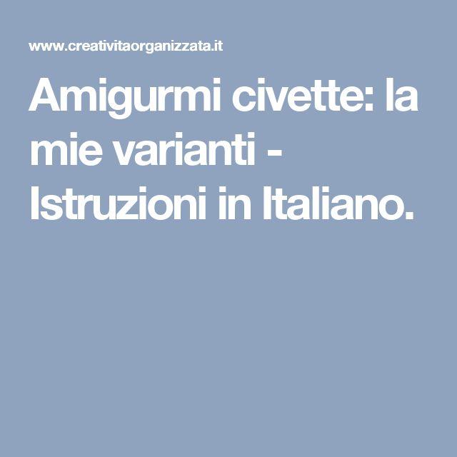 Amigurmi civette: la mie varianti - Istruzioni in Italiano.