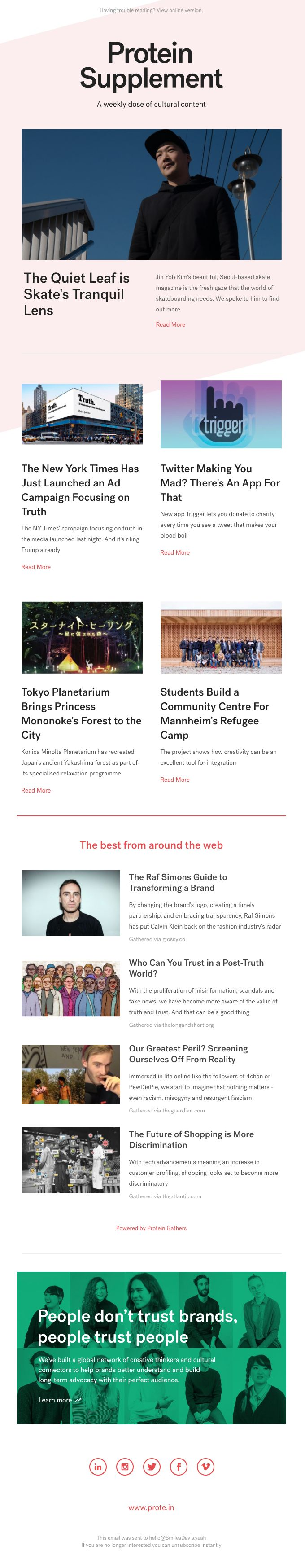 Protein sent this email with the subject line: #652 | Discover Seoul's Skateboarding Scene with The Quiet Leaf, a Tokyo Forest Planetarium and The NY Times' Truth Campaign - Read about this email and find more email digest emails at ReallyGoodEmails.com #emaildigest #news #newsletter