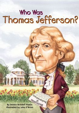 Who Was Thomas Jefferson by Dennis Fradin