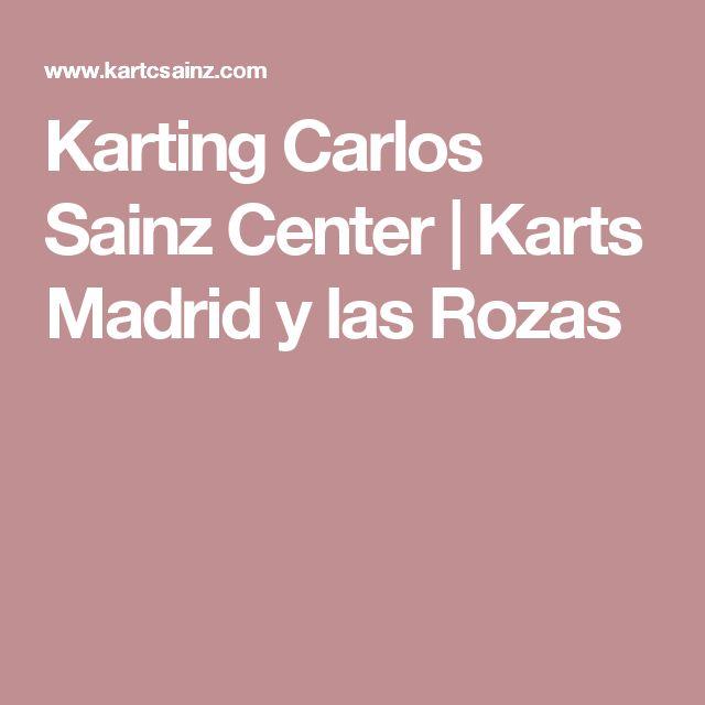 Karting Carlos Sainz Center | Karts Madrid y las Rozas