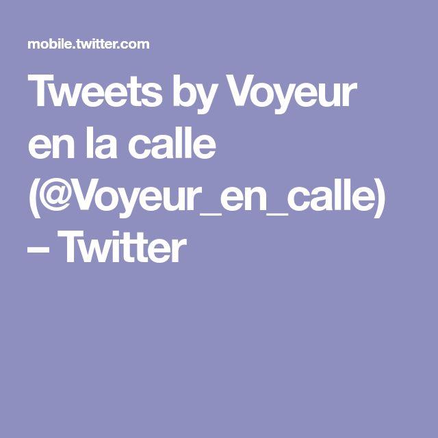 Tweets by Voyeur en la calle (@Voyeur_en_calle) – Twitter