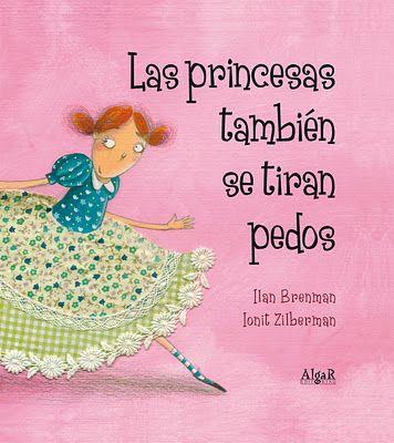 Las princesas también se tiran pedos, de Ilan Brenman e ilustrado por Ionit Zilberman, de Algar. Porque hasta las princesas hacen estas cosas. Análisis de algunas famosas princesas de cuentos. Reseña de Mi Cucolinet: http://www.micucolinet.blogspot.com.es/2013/02/estamos-leyendo-las-princesas-tambien.html