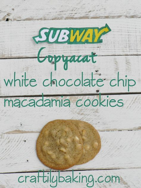 Subway White Macadamia Nut Cookies...Lisa-I also use this same cookie recipe for chocolate chip cookies and M&M cookies. Not as thin as subway cookies but by far the best cookie recipe I have!