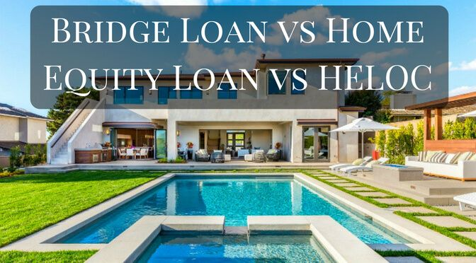 Bridge Loan Vs Home Equity Loan Vs Heloc Accessing Home Equity To Move Bridge Loan Home Equity Loan Loan