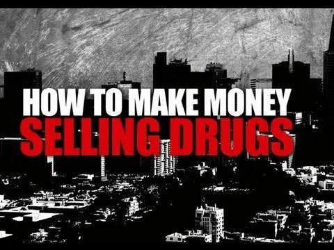 how to make money selling drugs documentary free