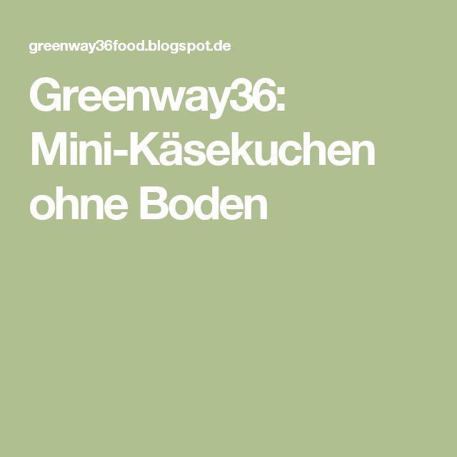 Greenway36: Mini-Käsekuchen ohne Boden