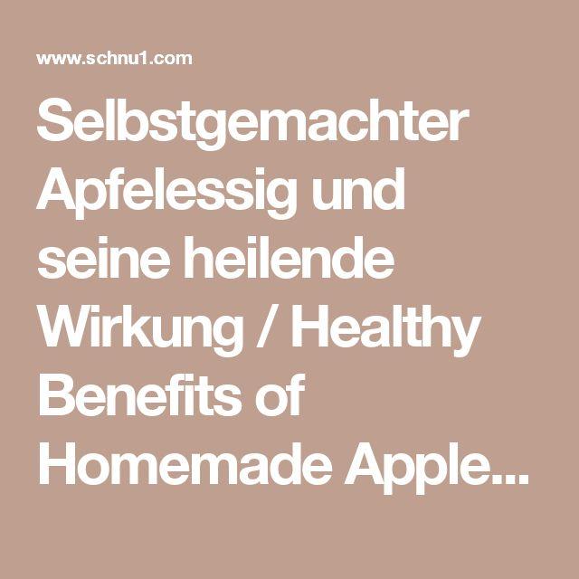 Selbstgemachter Apfelessig und seine heilende Wirkung / Healthy Benefits of Homemade Apple Cider Vinegar - Schnu - die Kräuterhexe