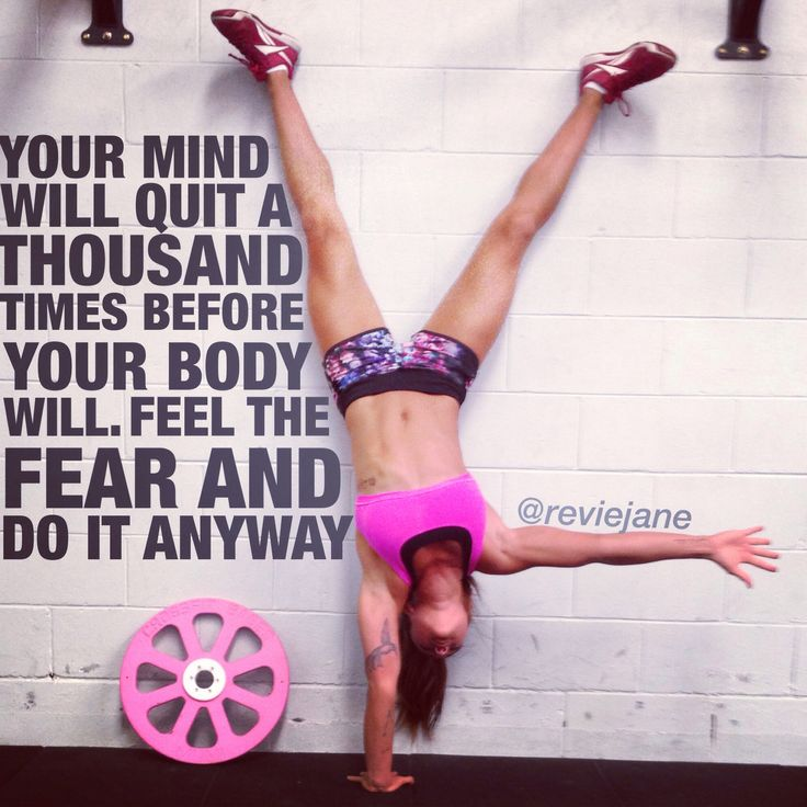 """Your mind will quit a thousand times before your body will feel the fear and do it anyway."" #Crossfir #Fitspiration"