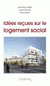 Jean-Marc Stébé - Idées reçues sur le logement social
