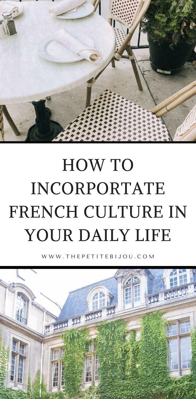 Wie Sie die französische Kultur in Ihr tägliches Leben integrieren