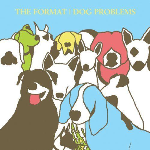 The Format - Dog Problems: Music, Dog Problems, Dogs, Albums, Album Cover, Fun, Album Art