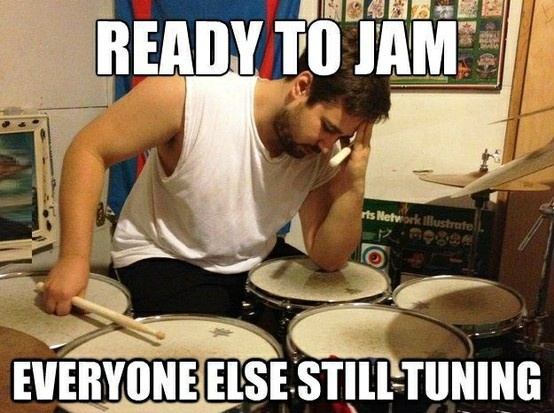 Poor drummers =(. Ready to Jam...everyone else still tuning. #music #meme